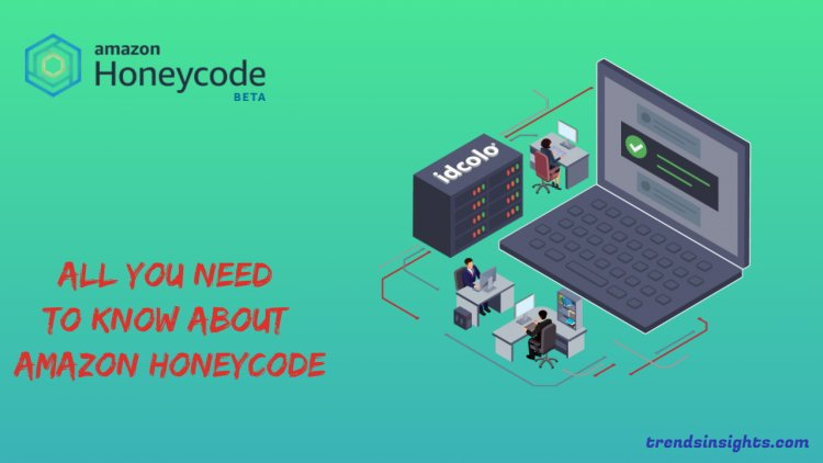 Top Things You Must Know about Amazon Honeycode