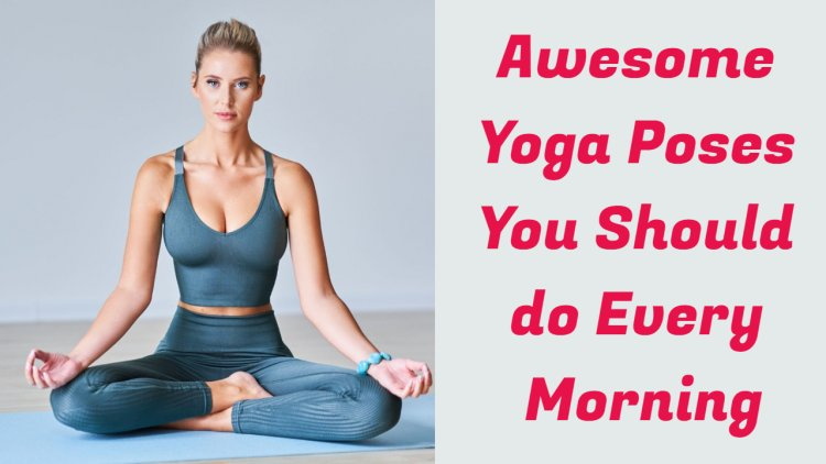 Awesome Yoga Poses You Should do Every Morning / Yoga Exercise